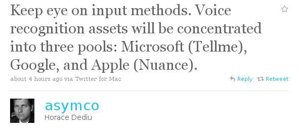 """""""Не изпускайте от поглед начините за въвеждане на данни. Ресурсите за разпознаване на глас ще се съсредоточат в три компании: Microsoft (Tellme), Google и Apple (Nuance)""""."""