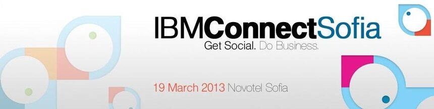 На 19 март IBS България и IBM ще проведат IBM Connect Sofia 2013